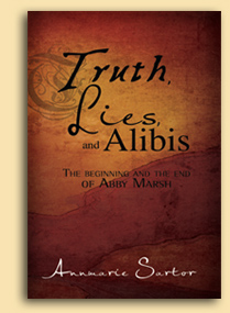 Truth, Lies, and Alibis: The beginning and the end of Abby Marsh